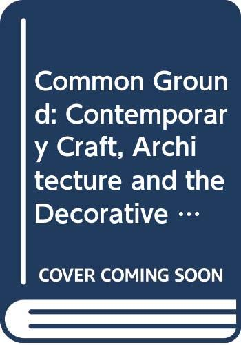 9780660175058: Common Ground: Contemporary Craft, Architecture and the Decorative Arts (Mercury Series) (English and French Edition)