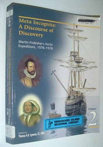 9780660175072: Meta Incognita: A Discourse of Discovery Martin FrobisherÕs Arctic Expeditions, 1576-1578 (Mercury Series)