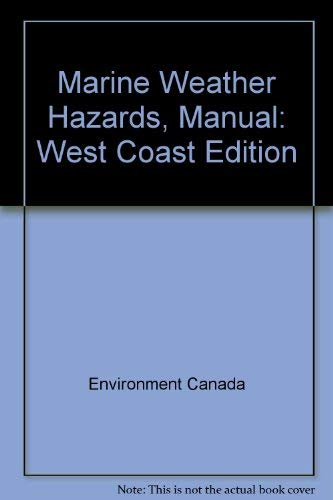 9780660177748: Marine Weather Hazards, Manual: West Coast Edition