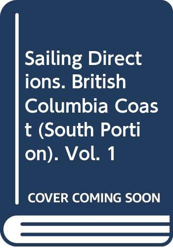 9780660178127: Sailing Directions. British Columbia Coast (South Portion). Vol. 1