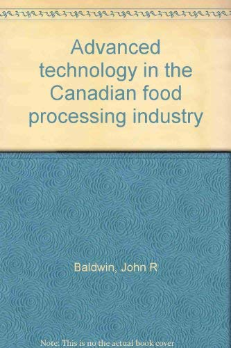 Advanced technology in the Canadian food processing: John R Baldwin