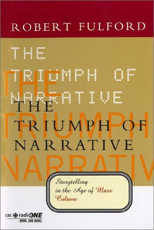 9780660179612: The Triumph of Narrative (Massey Lectures)