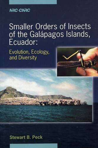Smaller Orders of Insects of the Galapagos Islands, Ecuador: Evolution, Ecology, and Diversity (9780660182841) by Stewart Blaine Peck; National Library Of Canada