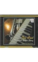 9780660186511: Too Cool: The Chet Baker Story (After Hours)