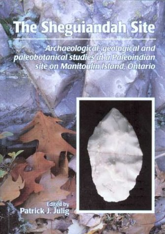 9780660187556: The Sheguiandah Site: Archaeological, Geological and Paleobotanical Studies on Manitoulin Island, Ontario (Mercury Series (0316-1854))