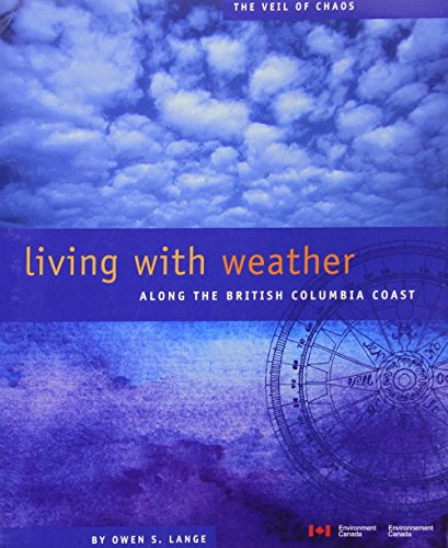 9780660189840: Living with Weather Along the British Columbia Coast: The Veil of Chaos