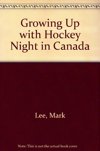 9780660190006: Growing Up With Hockey Night in Canada