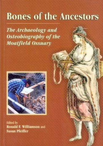 9780660190778: Bones of the Ancestors: The Archaeology and Osteobiography of the Moatfield Ossuary (Mercury Series)