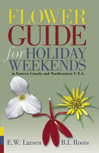 Flower guide for holiday weekends : In: Betty I. Roots;