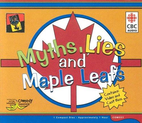 9780660194639: Myths Lies & Maple Leafs