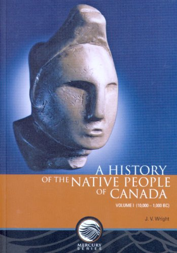 A History of the Native People of: Wright, James V.