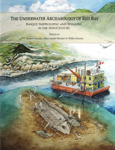 9780660196527: The Underwater Archaeology of Red Bay: Basque Shipbuilding and Whaling in the 16th Century