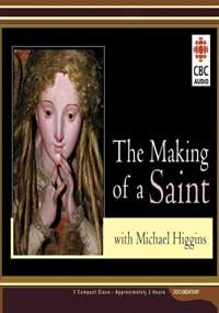 The Making of a Saint (0660196794) by Michael Higgins