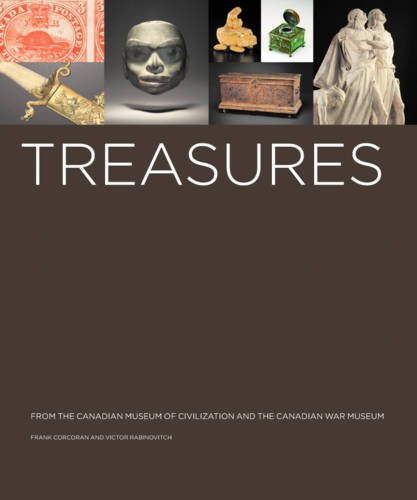 Treasures from the Canadian Museum of Civilization and the Canadian War Museum: Corcoran, Frank; ...