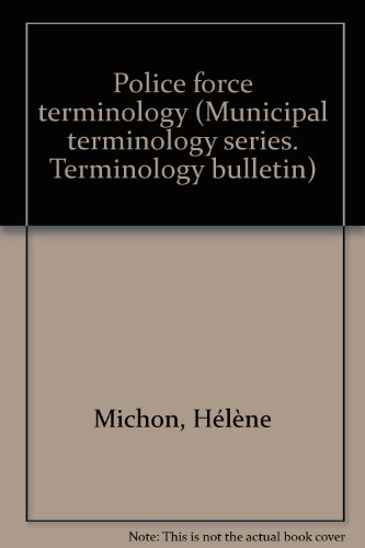 9780660508153: Police force terminology (Municipal terminology series. Terminology bulletin)
