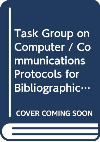 Task Group on Computer/Communications Protocols for Bibliographic Data Interchange: Second report (Canadian network papers) (9780660531281) by National Library of Canada