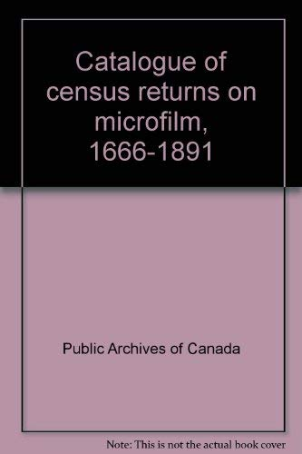Catalogue of census returns on microfilm, 1666-1891 =: Catalogue de recensements sur microfilm, ...