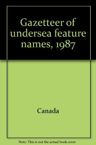 9780660538105: Gazetteer of undersea feature names, 1987
