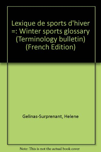 Lexique de sports d'hiver =: Winter sports glossary (Terminology bulletin) (French Edition): ...