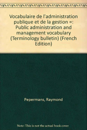 9780660556550: Vocabulaire de l'administration publique et de la gestion =: Public administration and management vocabulary (Terminology bulletin) (French Edition)