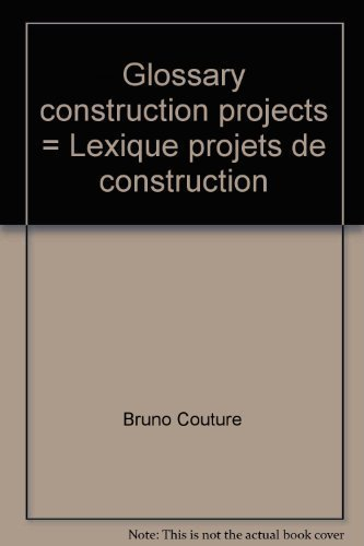 Glossary construction projects = Lexique projets de construction: Couture, Bruno