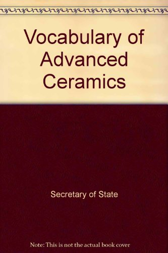Vocabulary of Advanced Ceramics (Bulletin de terminologie = Terminology bulletin) (0660558440) by Secretary of State