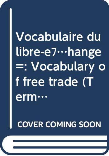 Vocabulaire du libre-echange =: Vocabulary of free: Helen Hutcheson