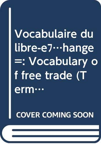 9780660565187: Vocabulaire du libre-échange =: Vocabulary of free trade (Terminology bulletin) (French Edition)