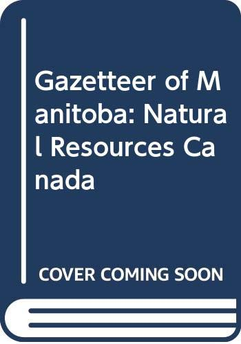 9780660607863: Gazetteer of Manitoba: Natural Resources Canada