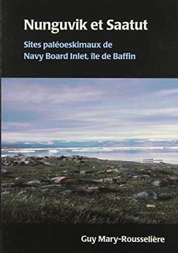 Nunguvik Et Saatut: Sites Paleoeskimaux de Navy Board Inlet, Ile de Baffin: n/a
