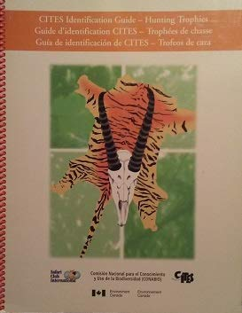 9780660623030: CITES Identification Guide - Hunting Trophies: Guide to the Identification of Game Mammals Controlled under the Convention on International Trade in Endangered Species of Wild Fauna and Flora