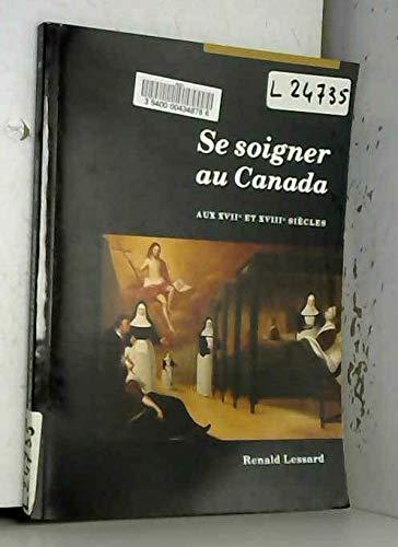 9780660902845: Se soigner au Canada, aux XVIIe et XVIIIe siècles (Collection Mercure. Histoire) (French Edition)