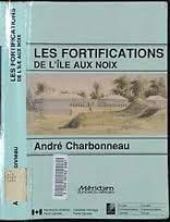 Les Fortifications de l'Ile aux Noix : Charbonneau, andré
