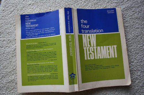 9780661592014: The Four Translation New Testament: King James Version; New American Standard Bible; New Testament in the Language of the People; New Testament in the Language of Today: Parallel Edition (1966 Printing, 6615920, USA100R60)