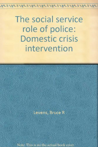 The social service role of police: Domestic crisis intervention: Levens, Bruce R