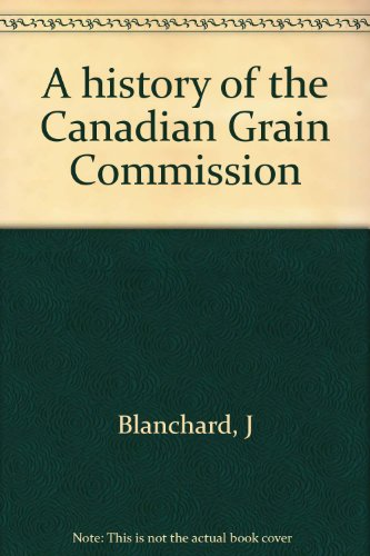 A history of the Canadian Grain Commission