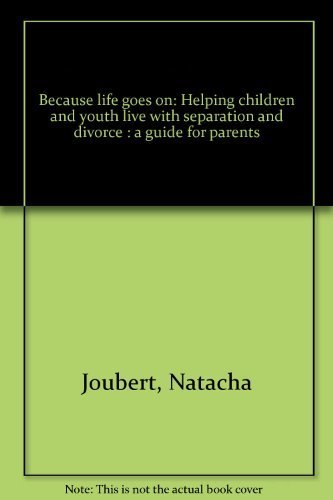 9780662215134: Because life goes on: Helping children and youth live with separation and divorce : a guide for parents
