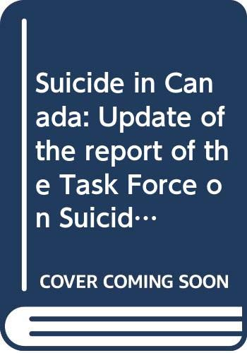 9780662229933: Suicide in Canada: Update of the report of the Task Force on Suicide in Canada