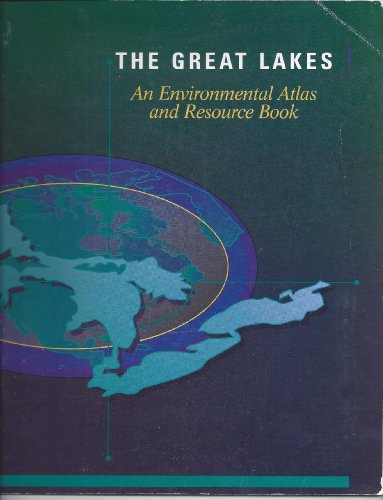 The Great Lakes: An Environmental Atlas &: Lee Botts, Bruce