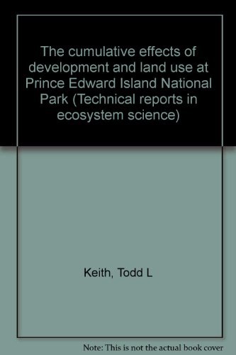 9780662241386: The cumulative effects of development and land use at Prince Edward Island National Park (Technical reports in ecosystem science)