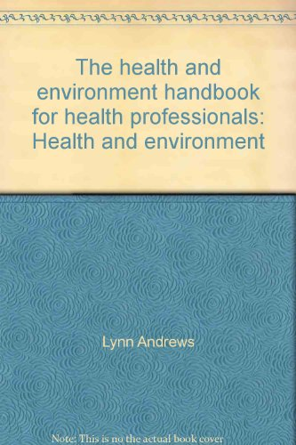 The health and environment handbook for health professionals: Health and environment The health and environment handbook for health professionals: Health and environment, Used, 9780662267287