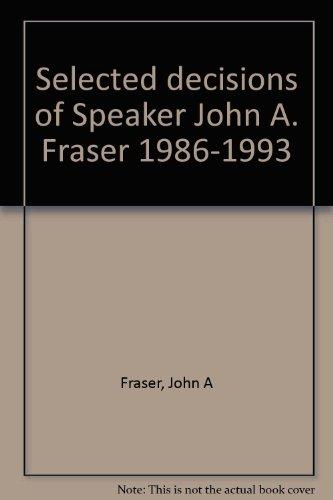 Selected decisions of Speaker John A. Fraser 1986-1993: Fraser, John A