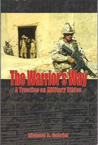 9780662461159: The Warrior's Way: A Treatise on Military Ethics