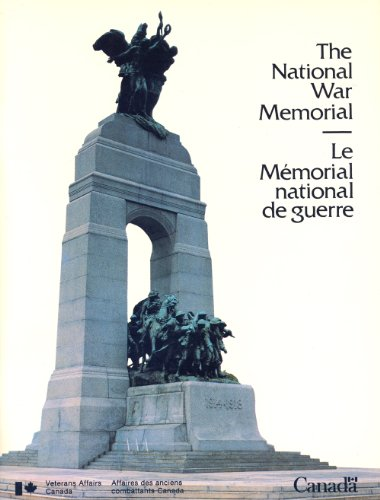 The National War Memorial / Le Memorial National de Guerre (English and French Edition): ...
