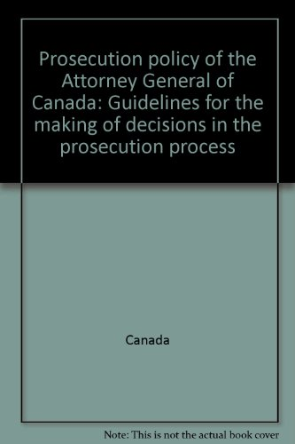 9780662595403: Prosecution policy of the Attorney General of Canada: Guidelines for the making of decisions in the prosecution process