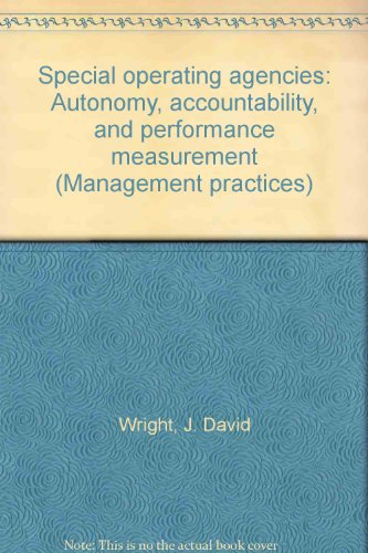 Special Operating Agencies: Autonomy, Accountability, and Performance Measurement - Management ...