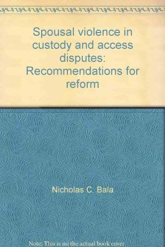 Spousal violence in custody and access disputes: Recommendations for reform: Status of Women Canada