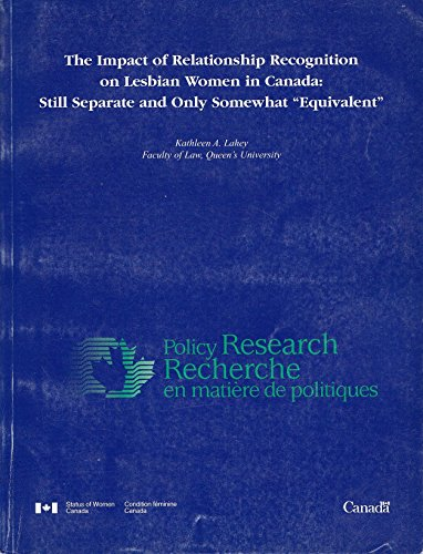 The impact of relationship recognition on lesbian women in Canada: Still separate and only somewhat...