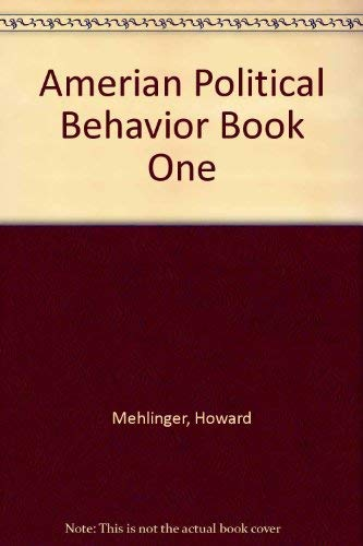 Amerian Political Behavior Book One: Howard Mehlinger