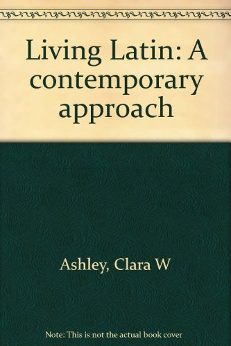 9780663252817: Living Latin: A contemporary approach